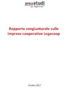 RAPPORTO CONGIUNTURALE SULLE IMPRESE COOPERATIVE LEGACOOP – OTTOBRE 2017