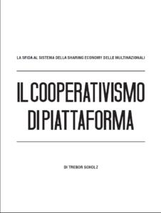 IL COOPERATIVISMO DI PIATTAFORMA – TREBOR SCHOLZ