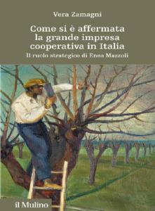 COME SI E' AFFERMATA LA GRANDE IMPRESA COOPERATIVA IN ITALIA – VERA ZAMAGNI