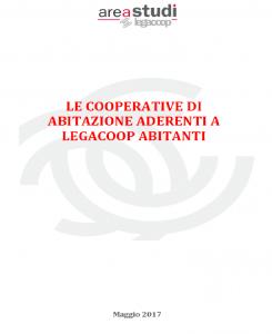 LE COOPERATIVE DI ABITAZIONE ADERENTI A LEGACOOP ABITANTI – MAGGIO 2017