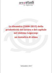 La dinamica (2008-2015) della produttività del lavoro e del capitale nel sistema Legacoop