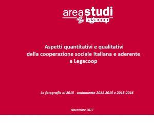 Aspetti quantitativi e qualitativi della cooperazione sociale Italiana e aderente a Legacoop – Novembre 2017