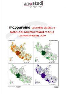 mapparoma COSTRUIRE VALORE : IL MODELLO DÌ SVILUPPO ECONOMICO DELLA COOPERAZIONE NEL LAZIO – FEBBRAIO 2018