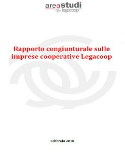 RAPPORTO CONGIUNTURALE SULLE IMPRESE COOPERATIVE LEGACOOP – FEBBRAIO 2018